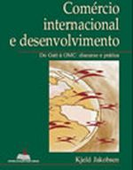 Comercio Internacional E Desenvolvimento - Do Gatt A Omc Discurso E Pratica