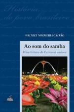 Ao Som do Samba - uma Leitura do Carnaval Carioca