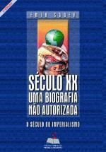 Século Xx: Uma Biografia Nao-autorizada: O Século do Imperialismo