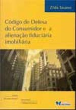 CODIGO DE DEFESA DO CONSUMIDOR E A ALIENACAO FIDUCIARIA IMOBILIARIA