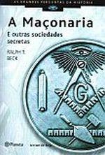 A Maçonaria: e Outras Sociedades Secretas