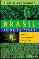 Brasil: Primeiro Tempo: Analise Comparativa do Governo Lula