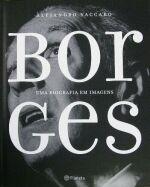 Borges - uma Biografia Em Imagens