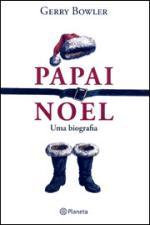Papai Noel: Uma Biografia