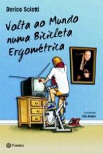 Volta ao Mundo numa Bicicleta Ergométrica