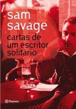 Sam Savage - Cartas de um Escritor Solitário