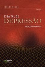 ESSA TAL DE DEPRESSAO DOENÇA OU RESPOSTA
