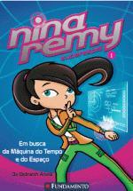 Em Busca da Máquina do Tempo e do Espaço - Nina Remy: Superespiã 1