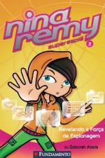 Nina Remy Superespia 2 - Revelando A Forca Da Espuonagem