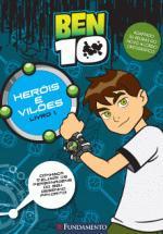 Heróis e Vilões - Colecão Ben 10 - Vol.1