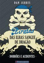 Piratas Das Ilhas Sangue De Dragão: Dobrões E Acidentes
