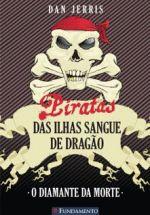 Piratas das Ilhas Sangue de Dragão - o Diamante da Morte