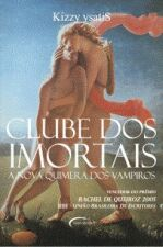 CLUBE DOS IMORTAIS - A NOVA QUIMERA DOS VAMPIROS