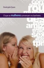 O Que as Mulheres Conversam no Banheiro