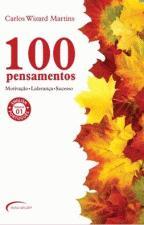 100 Pensamentos: Motivacão, Lideranca e Sucesso - Edicão Bilingue Portugues - Inglês - Vol.1
