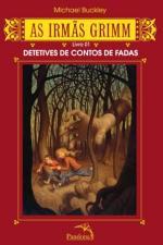 As Irmas Grimm 0 Detetives de Contos de Fadas - Livro 01