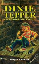 Dixie Tepper e o Pêndulo do Terror