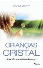 Crianças Cristal. a Transformação do Ser Humano