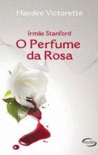 Irmãs Stanford - o Perfume da Rosa