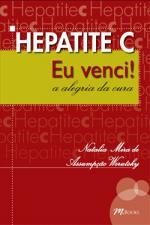 Hepatite C Eu Venci a Alegria da Cura