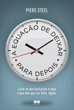 A EQUAÇAO DE DEIXAR PARA DEPOIS