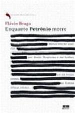 Enquanto Petrônio Morre (coleção Placere Vol. 3)