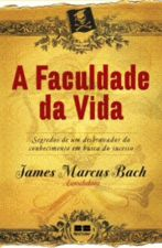 A Faculdade da Vida de James Marcus Bach pela Best Seller (2010)