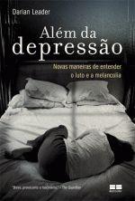 Além da Depressão Novas Maneiras de Entender o Luto e a Melancolia