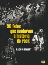 50 FATOS QUE MUDARAM A HISTORIA DO ROCK