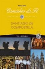 CAMINHOS DA FE - SANTIAGO DE COMPOSTELA VIA PORTUGAL