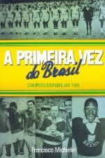 A Primeira Vez do Brasil Campeao Mundial Em 1958