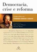 Democracia Crise E Reforma - Estudos Sobre A Era Fernando Henrique Cardoso