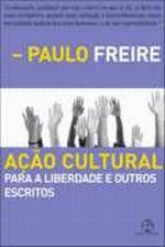Acão Cultural Para A Liberdade E Outros Escritos