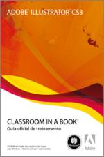 Adobe Illustrator Cs3 - Classroom In A Book / Sem Cd