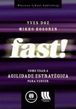Fast: Como Usar a Agilidade Estratégica Para Vencer