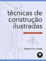 TECNICAS DE CONSTRUCAO ILUSTRADAS 4ED.
