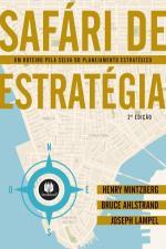 Safári de Estratégia - um Roteiro Pela Selva do Planejamento Estrategico