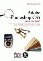Adobe Photoshop Cs5 One-on-one: Guia de Treinamento Passo a Passo