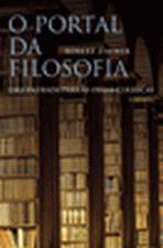 Portal da Filosofia, O: Uma Entrada Para as Obras Clássicas - Vol.1