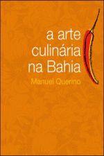 Arte Culinária na Bahia, A