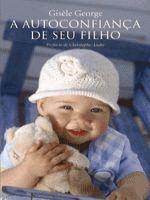 AUTOCONFIANÇA DE SEU FILHO, A