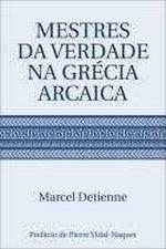 Mestres da Verdade na Grécia Arcaica