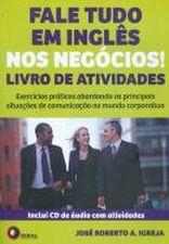 Fale Tudo em Inglês nos Negócios: Livro de Atividades - Inclui Cd-audio com Atividades