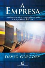 A Empresa: Uma História Sobre Como Subir na Vida e Se Aproximar de Deus