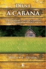 Deus e a Cabana: Entendo a Presenca Divina no Best-seller de William P. Young