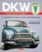 DkW - A Grande História da Pequena Maravilha