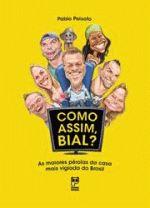 COMO ASSIM BIAL