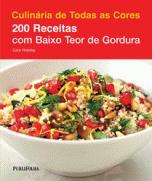 Culinaria de Todas as Cores 200 Receitas Com Baixo Teor de Gordura