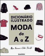 Dicionário Ilustrado: Moda de A a Z