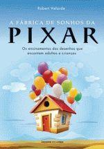 A Fábrica de Sonhos da Pixar